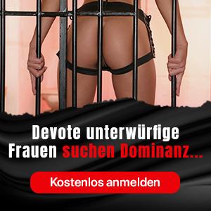 Devote unterwürfige Frauen suchen Dominanz - Jetzt schnell KOSTENLOS ANMELDEN - Deutschland - Österreich